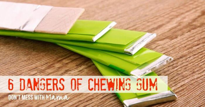 6 Dangers of Chewing Gum - DontMesswithMama.com