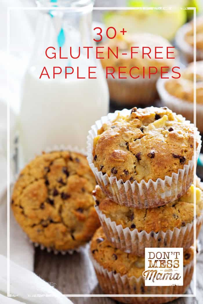 30+ Gluten-Free Apple Recipes - easy recipes made with real food ingredients - DontMesswithMama.com