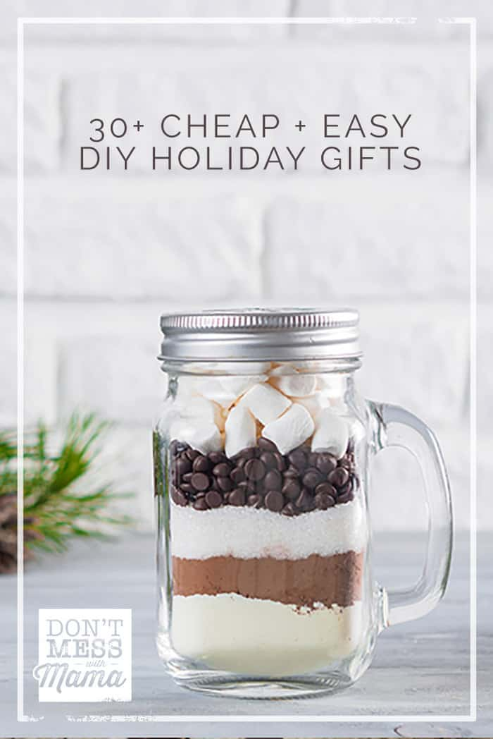 Give the gift of something homemade this holiday season. Make one of these cheap and easy DIY holiday gifts ideas - for her, for him, for everyone! @dontmesswithmama #diy #diygift #holidaygift #holidays
