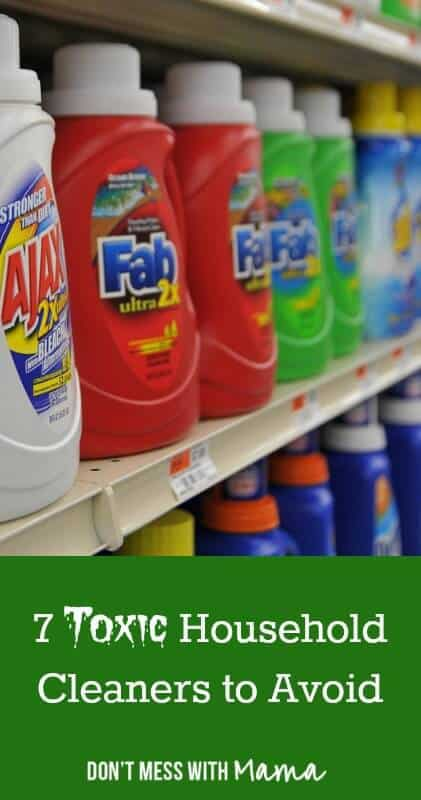 7 Toxic Household Cleaners To Avoid Don T Mess With Mama