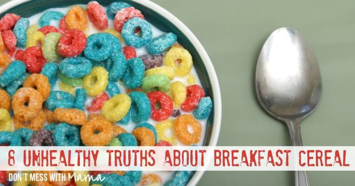 8 Unhealthy Truths About Breakfast Cereal - DontMesswithMama.com
