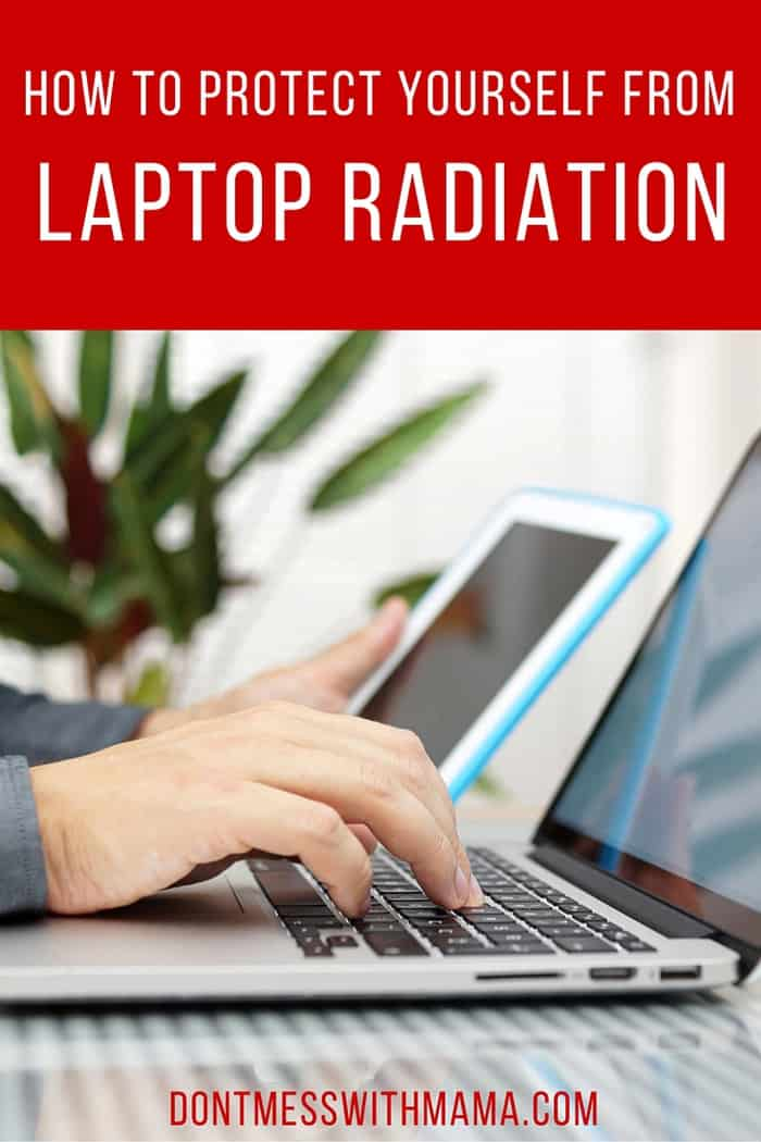 How to Protect Yourself From EMF and Laptop Radiation - click here to find out what you can do to cut down on laptop radiation - DontMesswithMama.com