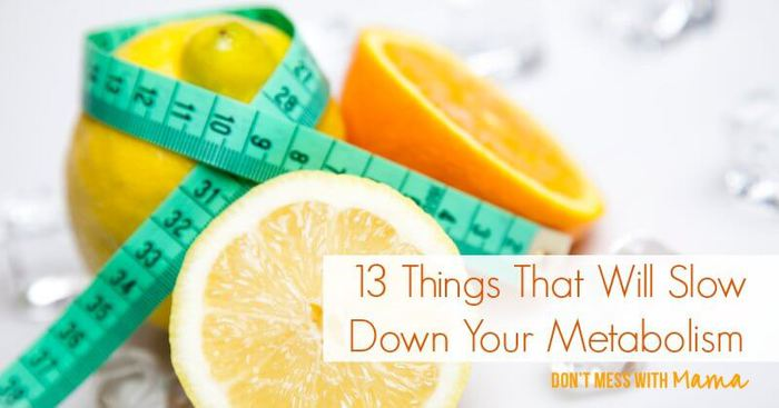 13 Things That Will Slow Down Your Metabolism