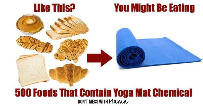 Not Just Subway: Nearly 500 Foods That Contain Yoga Mat Chemical - DontMesswithMama.com