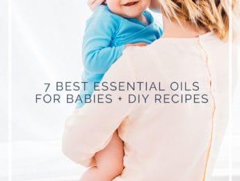 Essential Oils for Baby #DIY #naturalparenting - DontMesswithMama.com