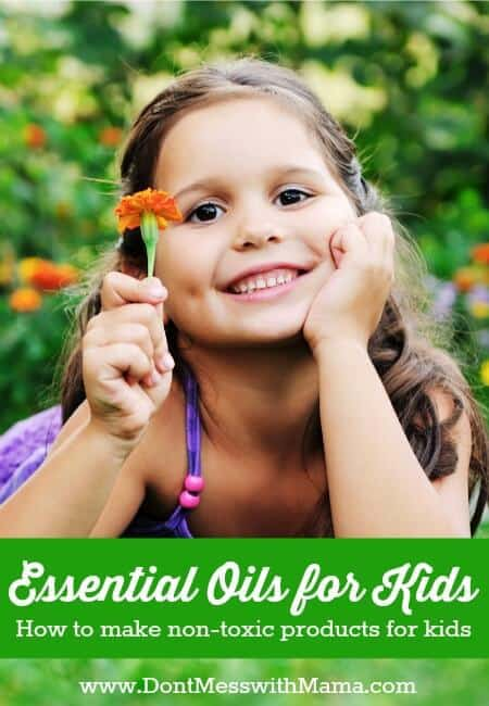 Best Essential Oils for Kids #DIY #natural - DontMesswithMama.com