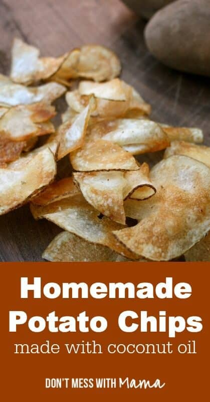 Homemade Potato Chips - real food ingredients, #organic, made with coconut oil - DontMesswithMama.com