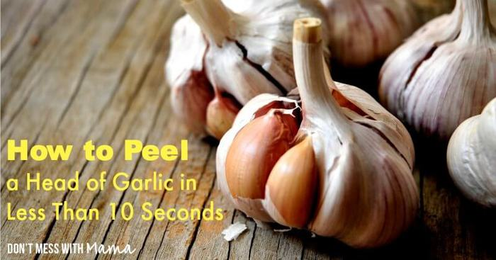 How to Peel Garlic in 10 Seconds - DontMesswithMama.com
