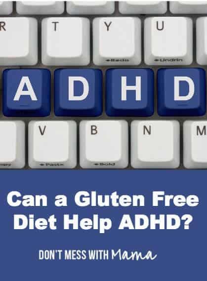 Can a Gluten Free Diet Help ADHD? #glutenfree #ADHD #ADD #foodallergy - DontMesswithMama.com