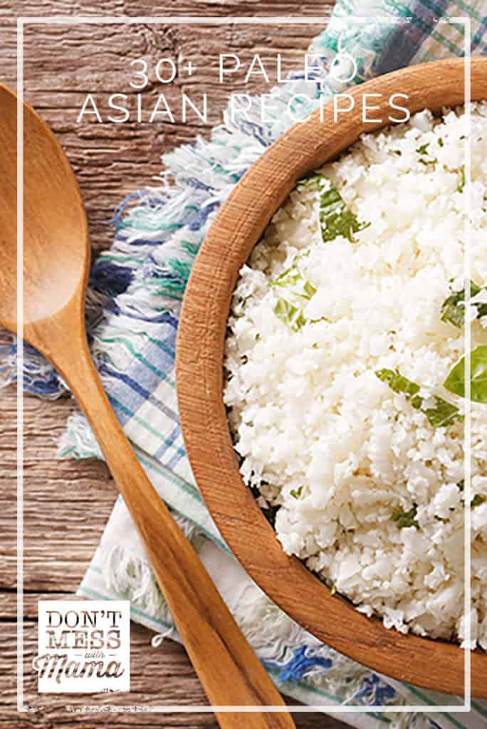 30+ Primal & Paleo Asian Recipes #paleo #recipes #glutenfree - DontMesswithMama.com