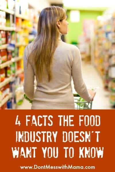 4 Facts the Food Industry Doesn't Want You To Know #food #health - DontMesswithMama.com
