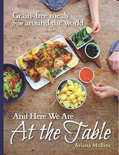 And Here We Are At the Table #grainfree #glutenfree #cookbook - DontMesswithMama.com