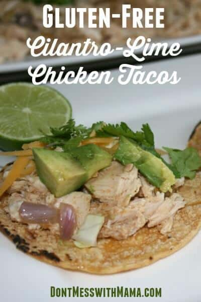 Gluten Free Chicken Tacos. These delicious gluten free cilantro lime chicken tacos are so easy to whip up and taste incredible! dontmesswithmama.com #tacos #glutenfreerecipes #mexicanfood #dontmesswithmama