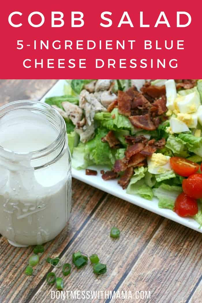 Cobb Salad with Homemade Blue Cheese Dressing. Ditch the store-bought dressing and make your own Homemade Blue Cheese Dressing with just 5 ingredients. Enjoy it with this real food version of Cobb Salad. | Salad Dressings | Creamy Salad Dressing | #salad #cheese #dressing #easyrecipe #dontmesswithmama