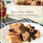 Gluten-Free French Toast Casserole with Blueberries - make it ahead and bake in the morning for a delicious breakfast that's made with real food ingredients - DontMesswithMama.com