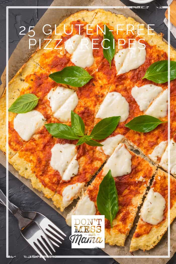 25 Gluten-Free Pizza Recipes (Paleo, Low Carb, Vegan Options) - don't feel guilty about eating pizza with these healthy gluten free and grain free recipes - DontMesswithMama.com