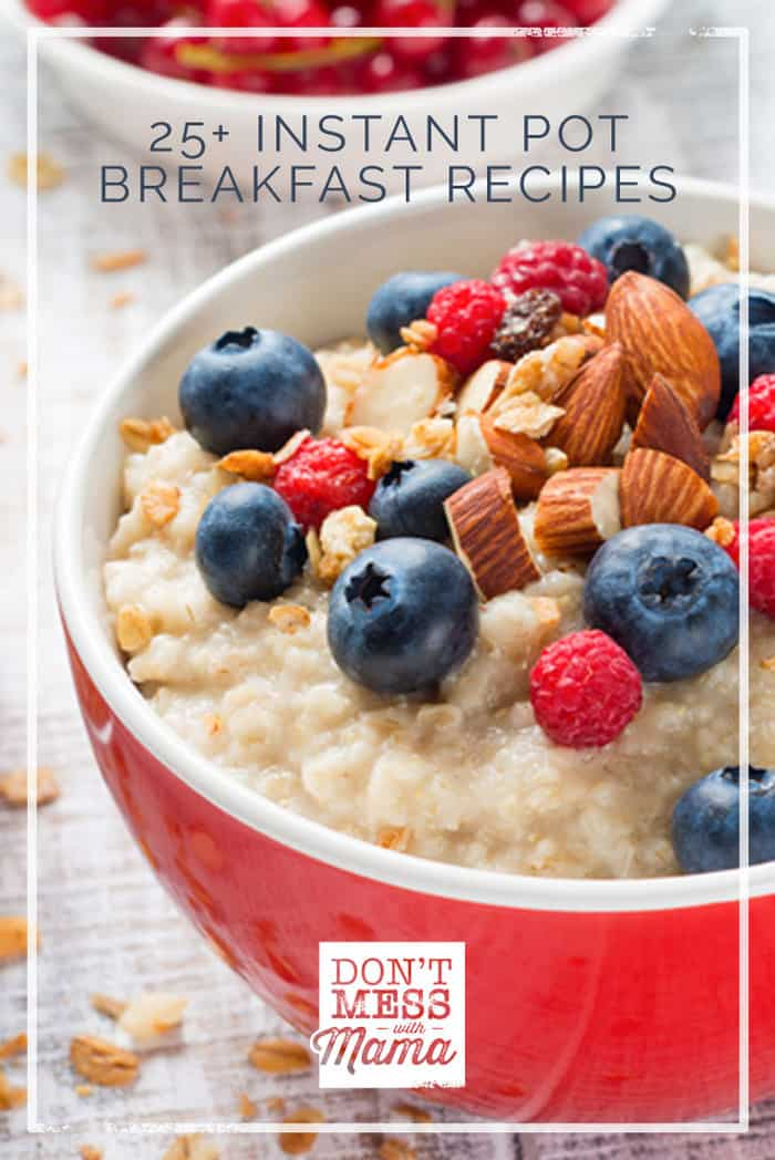 25+ Instant Pot Breakfast Recipes (Gluten-Free) - try these easy and fast breakfast recipes in your pressure cooker - DontMesswithMama.com