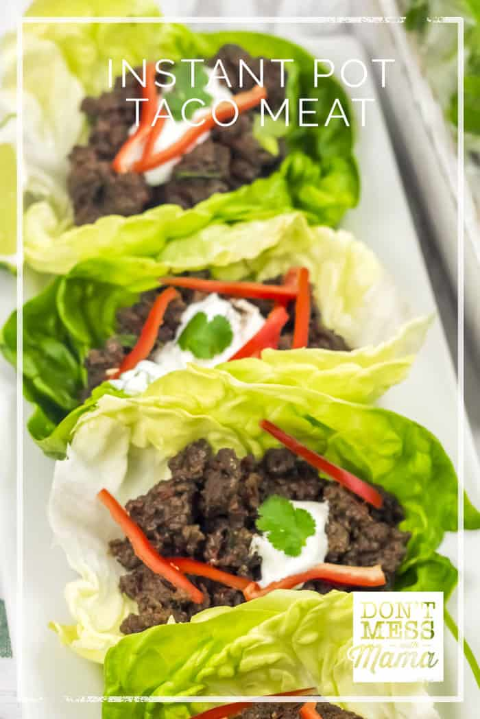 Instant Pot Taco Meat - make this family favorite in the pressure cooker for a fast meal - DontMesswithMama.com