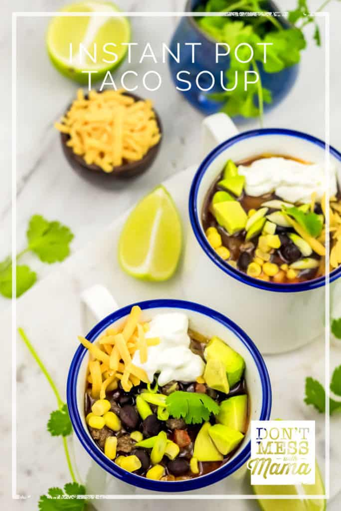 Instant Pot Taco Soup - this yummy dish cooks up in just 30 minutes for a quick, healthy dinner (gluten free) - DontMesswithMama.com