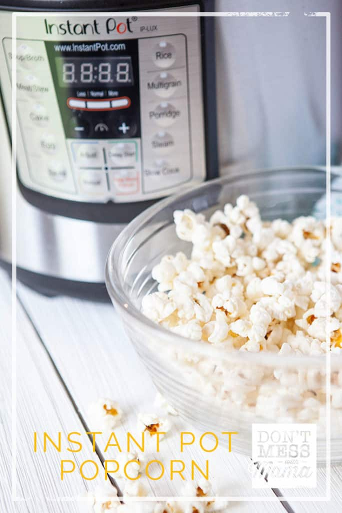 Instant Pot Popcorn - easy, delicious snack with just 3 ingredients you can make in your Instant Pot - DontMesswithMama.com