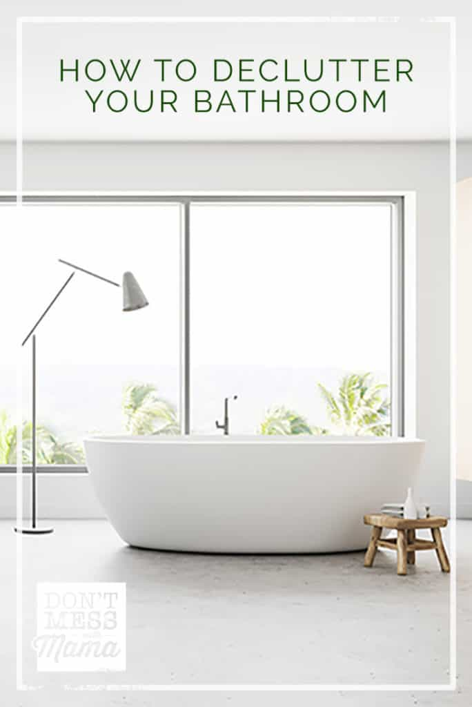5 Ways to Declutter Your Bathroom - DontMesswithMama.com