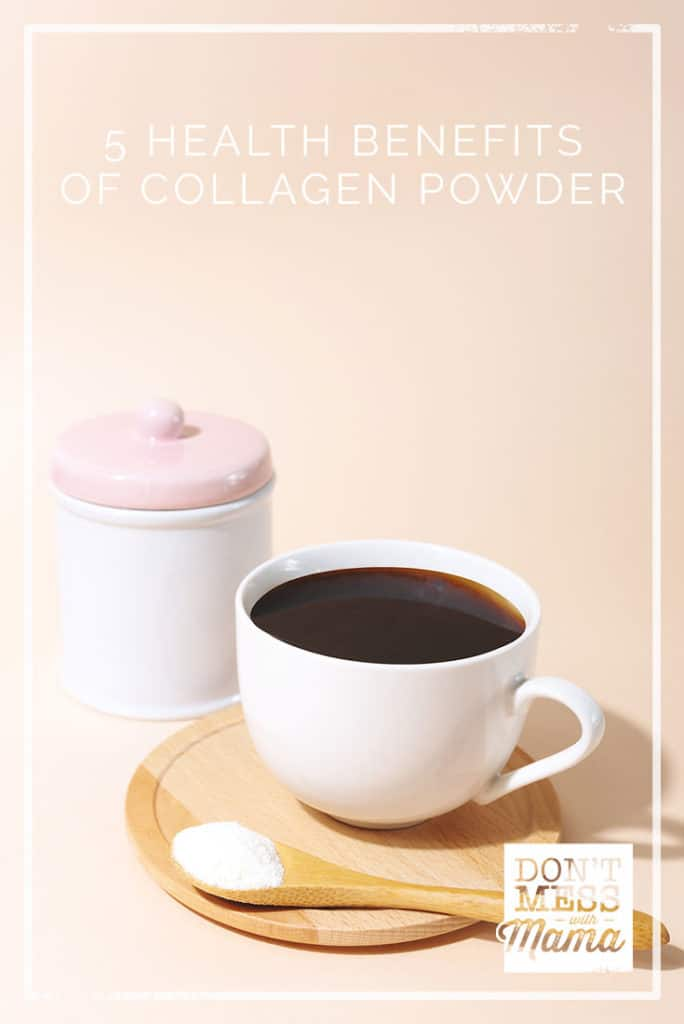 5 Benefits of Collagen Powder - great for wrinkles, skin care, joint health - DontMesswithMama.com